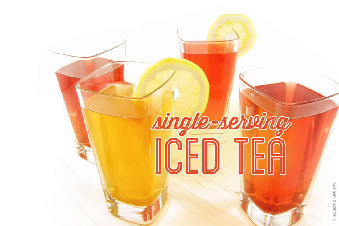 How to Make Single-Serving Iced Tea | Eclectic Affinity