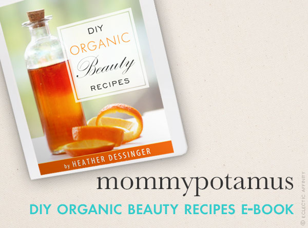 DIY Organic Beauty Recipes by Mommypotamus — a favorite find on Eclectic Affinity