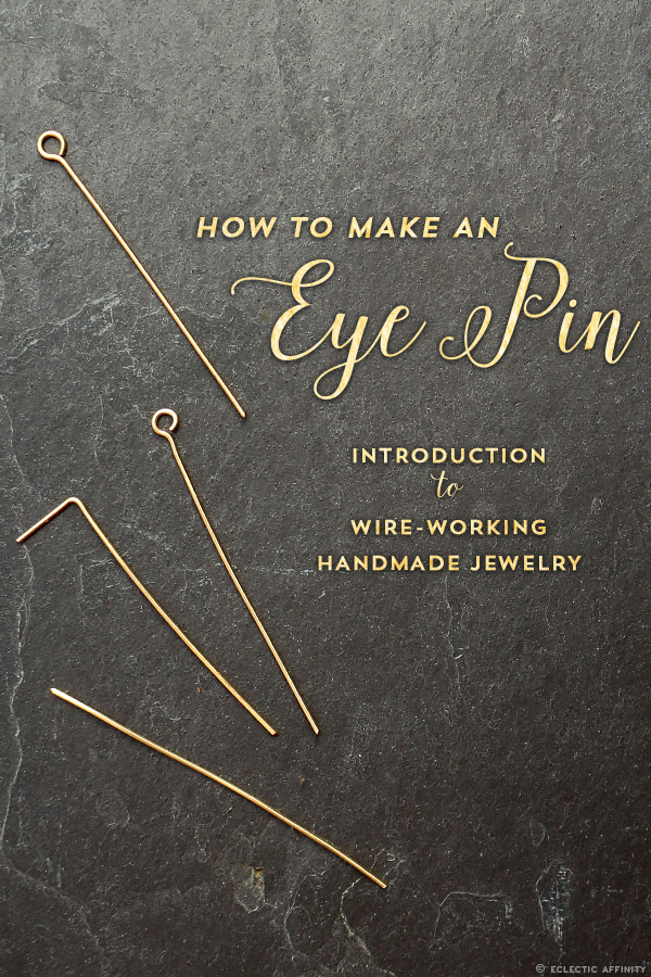Learn How to Make Eye Pins for Jewelry Making | Eclectic Affinity
