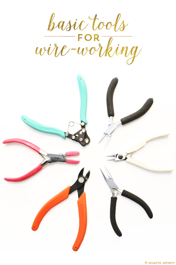 Basic Tools for Wire Working in Handcrafted Jewelry | Eclectic Affinity