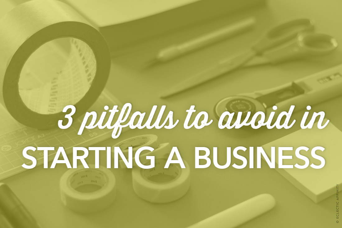 3 Pitfalls to Avoid in Starting a Business