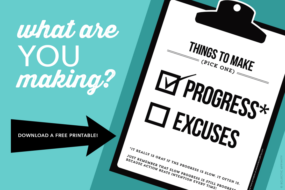Download a free printable - Things to Make: Progress or Excuses