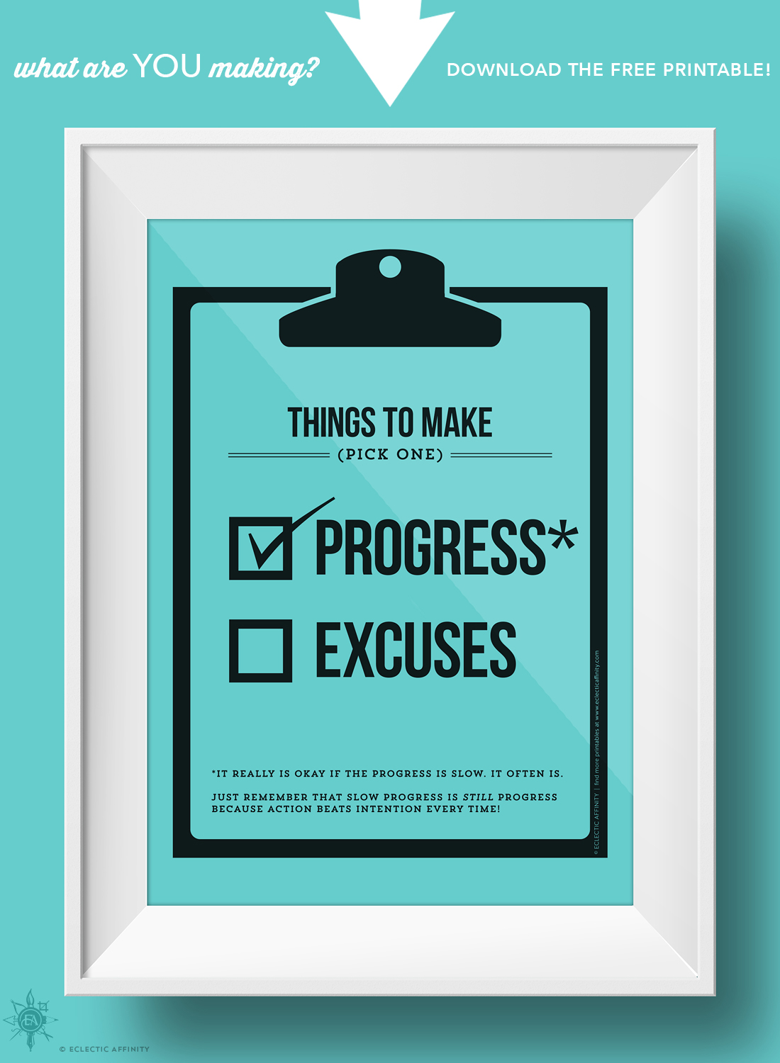 Download the free printable by Eclectic Affinity - Things to Make: Progress or Excuses