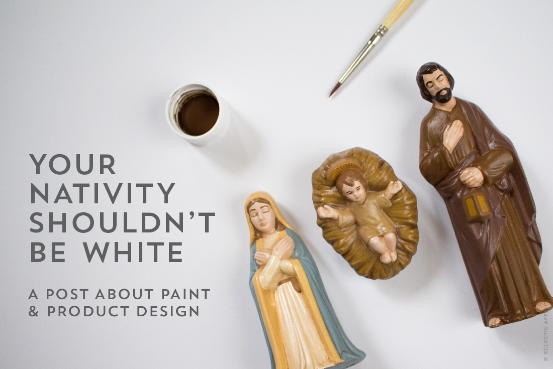 Repainting Your Nativity - Eclectic Affinity