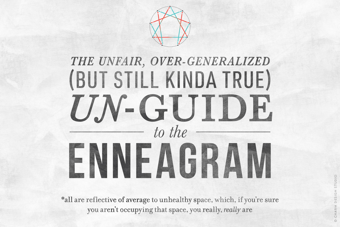 The Unfair, Over-Generalized (But Still Kinda True) Un-Guide to the Enneagram / Design and words © Charm Design Studio